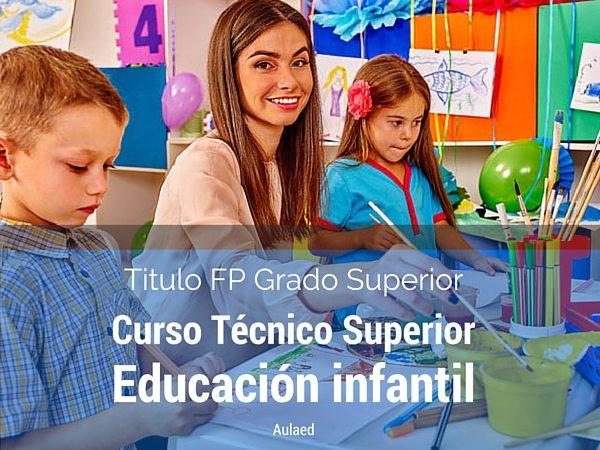 Curso de t cnico superior en educaci n infantil beca del 70 - Grado superior de jardin de infancia ...
