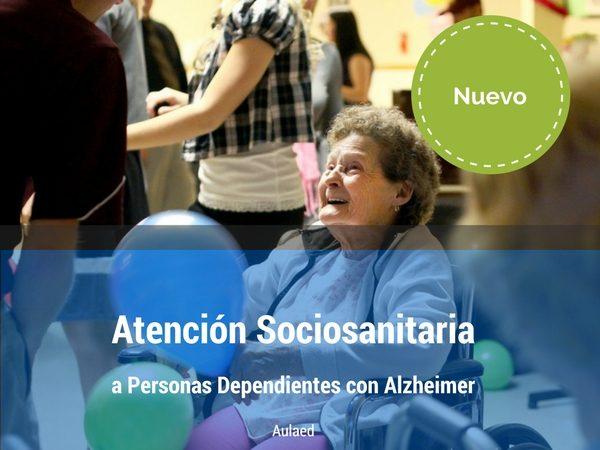 Curso Atencion Sociosanitaria a personas dependientes con alzheimer