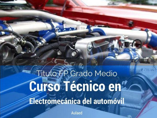 Curso FP grado medio de tecnico en electromecanica del automovil