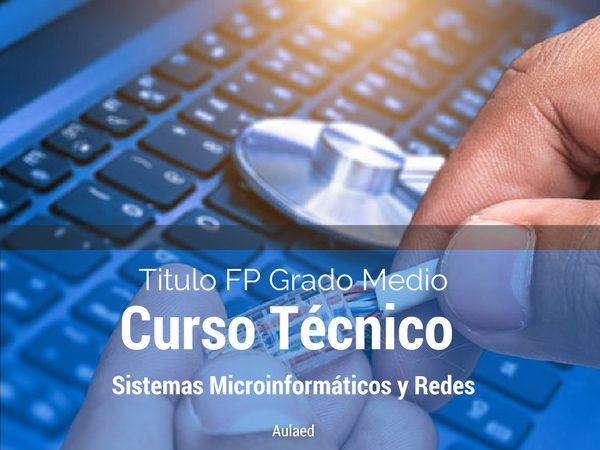 Curso FP grado medio de tecnico en sistemas microinformaticos y redes
