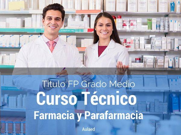 Curso Grado Medio FP Tecnico en Farmacia y Parafarmacia