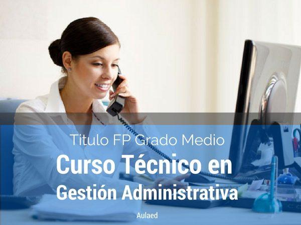 Curso de FP de grado medio de tecnico en gestion administrativa