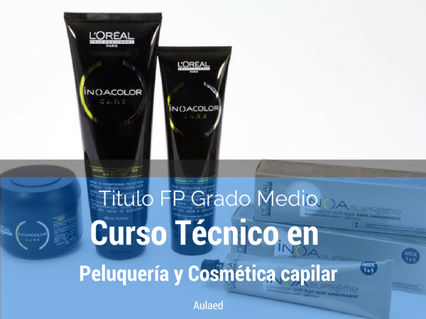 Curso FP grado medio de tecnico en peluqueria y cosmetica capilar