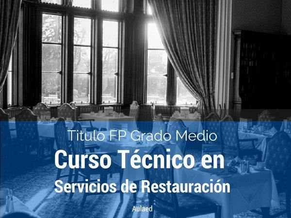 Curso FP grado medio de tecnico en servicios de restauracion