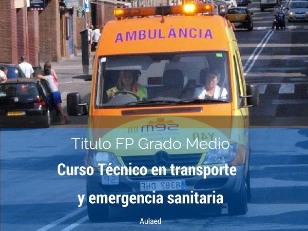 Curso de FP de grado medio de tecnico en transporte y emergencias sanitarias