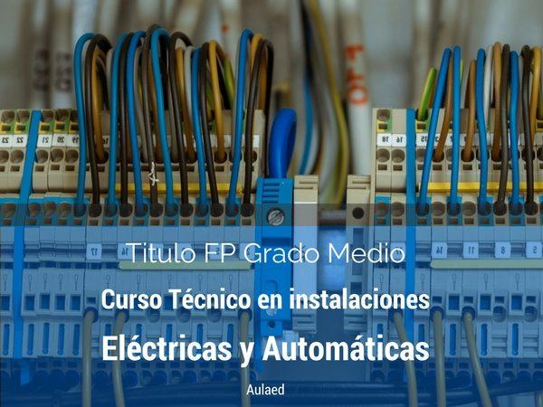 Curso Tecnico en Instalaciones electricas y automaticas