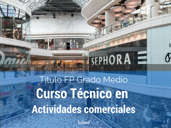 Curso FP grado medio de tecnico en actividades comerciales