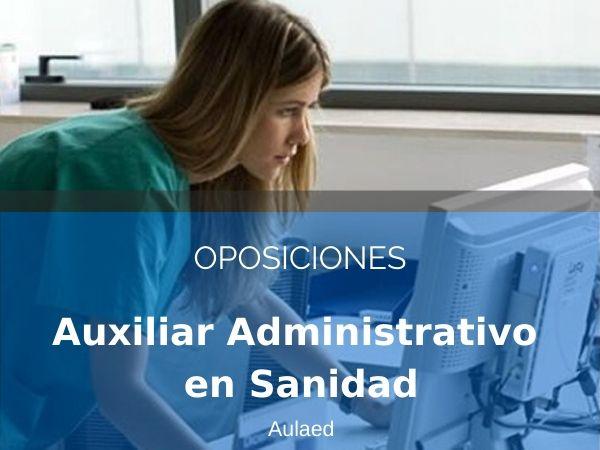 Curso Oposiciones Auxiliar Adminstrativo en Sanidad
