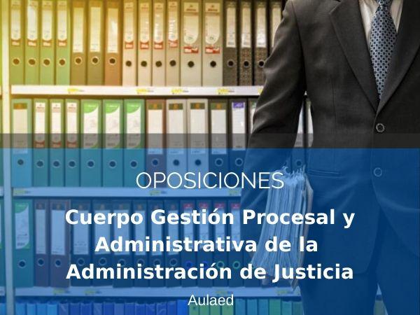 Oposiciones a Cuerpo Gestion Procesal y Administrativa de la Administracion de Justicia